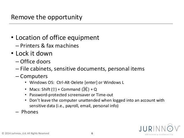 Remove the opportunity  • Location of office equipment  – Printers & fax machines  • Lock it down  – Office doors  – File ...