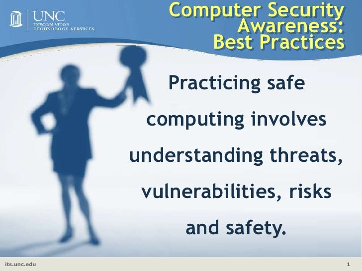 Computer Security Awareness: Best Practices<br />Practicing safe computing involves understanding threats, vulnerabilities...