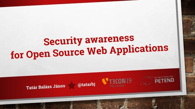 Tatár Balázs János @tatarbj Open Source enthusiast since 2007 CTO @ Petend Open Source Security Correspondent @ European C...
