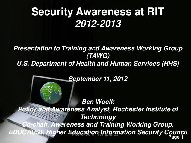 Security Awareness at RIT                    2012-2013 Presentation to Training and Awareness Working Group               ...