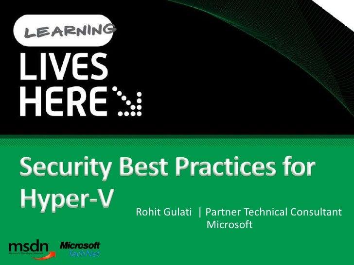 Rohit Gulati | Partner Technical Consultant                Microsoft
