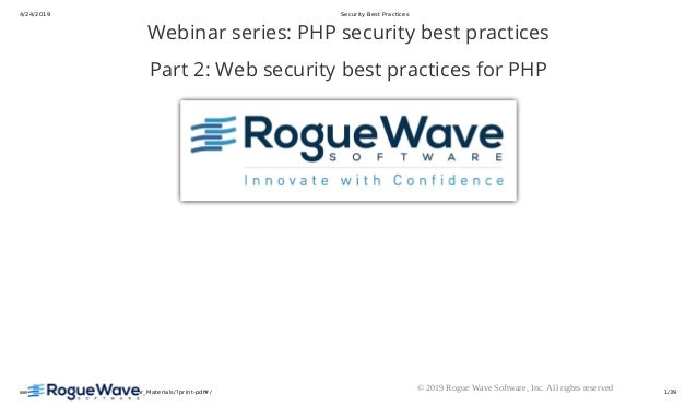 4/24/2019 Security Best Practices webinars/SecurityBestPractices2/Webinar_Materials/?print-pdf#/ 1/39� 2019 Rogue Wave Sof...