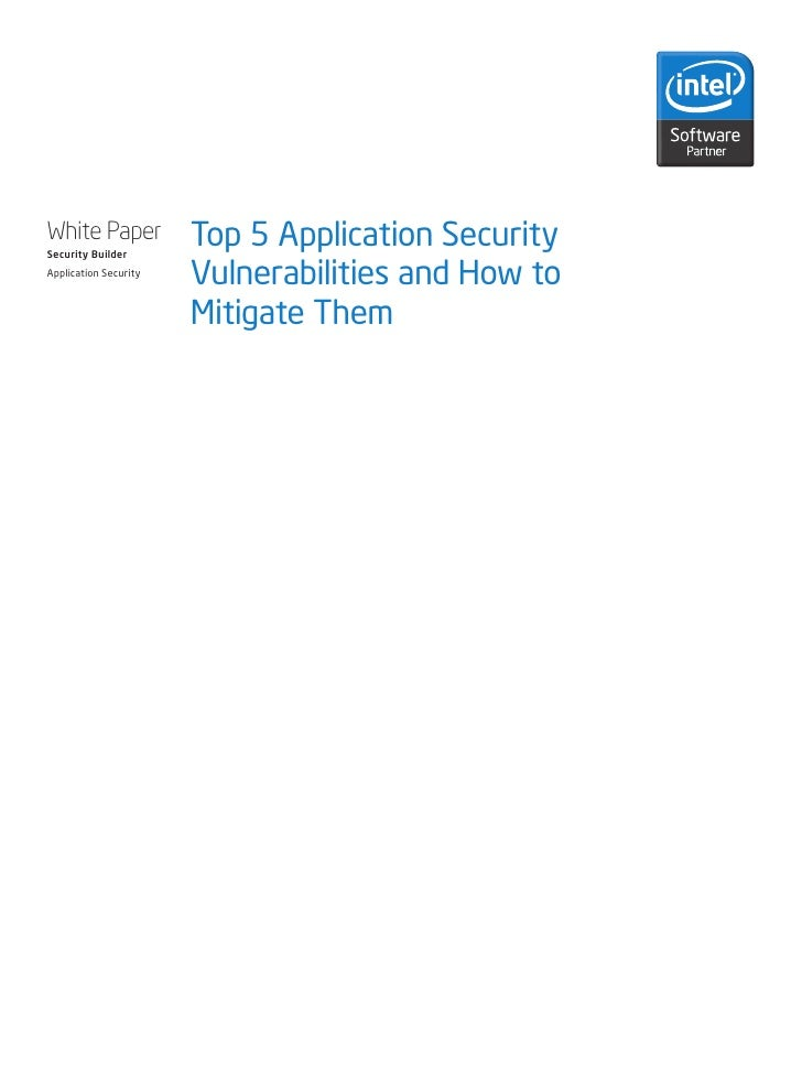 Top 5 Application Security White Paper Security Builder                         Vulnerabilities and How to Application Sec...