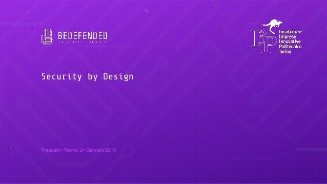 Security by Design Treatabit - Torino, 24 Gennaio 2019