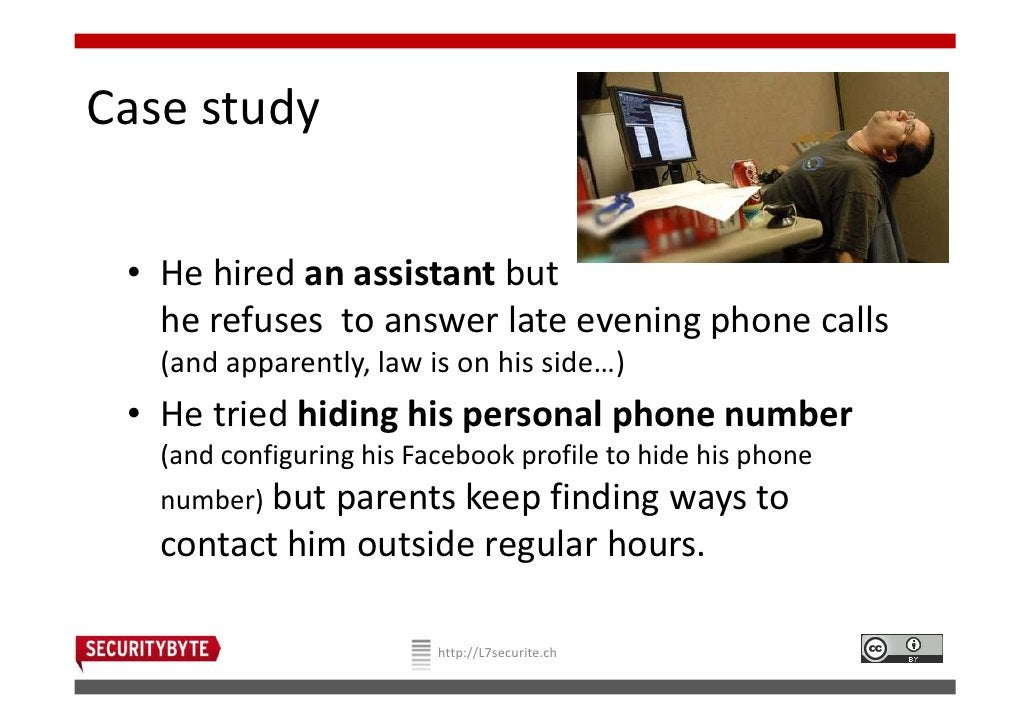 10Case study • He hired an assistant but   he refuses to answer late evening phone calls   (and apparently, law is on his ...