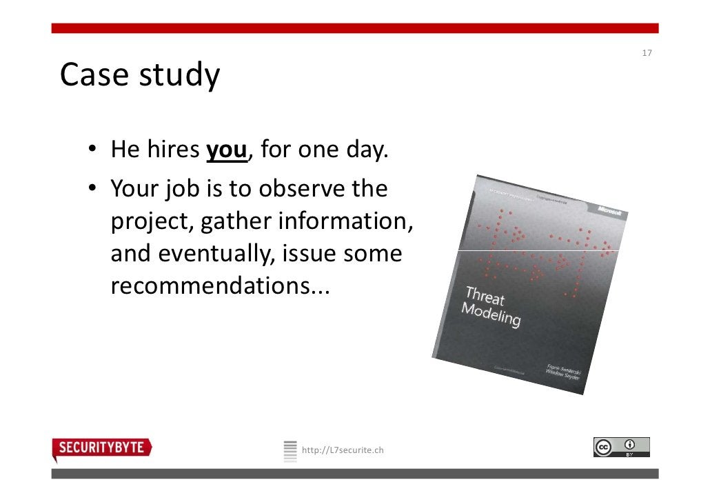17Case study • He hires you, for one day. • Your job is to observe the   project, gather information,   and eventually, is...