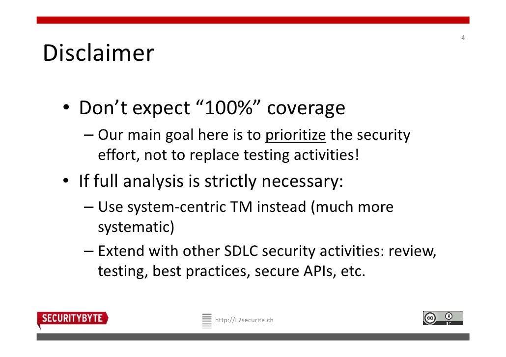 """4Disclaimer • Don't expect """"100%"""" coverage    – Our main goal here is to prioritize the security      effort, not to repla..."""