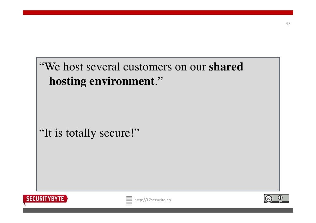 """47""""We host several customers on our shared hosting environment.""""""""It is totally secure!""""                     http://L7secur..."""