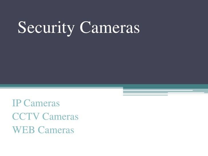 Security Cameras    IP Cameras CCTV Cameras WEB Cameras