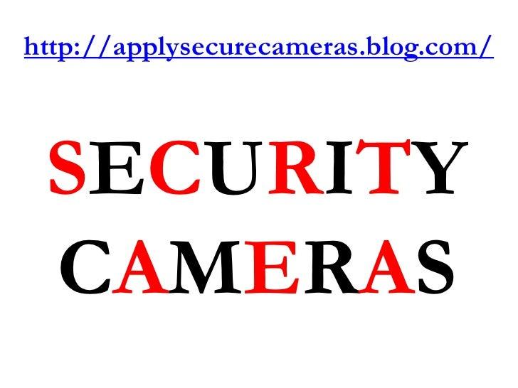 http://applysecurecameras.blog.com/ SECURITY CAMERAS