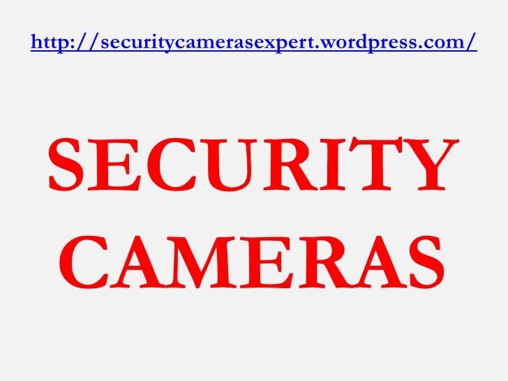 http://securitycamerasexpert.wordpress.com/ SECURITY CAMERAS