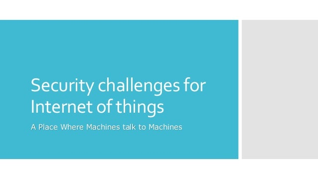Security Challenges of the Internet of Things