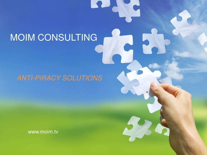MOIM CONSULTING<br />ANTI-PIRACY SOLUTIONS<br />www.moim.tv<br />