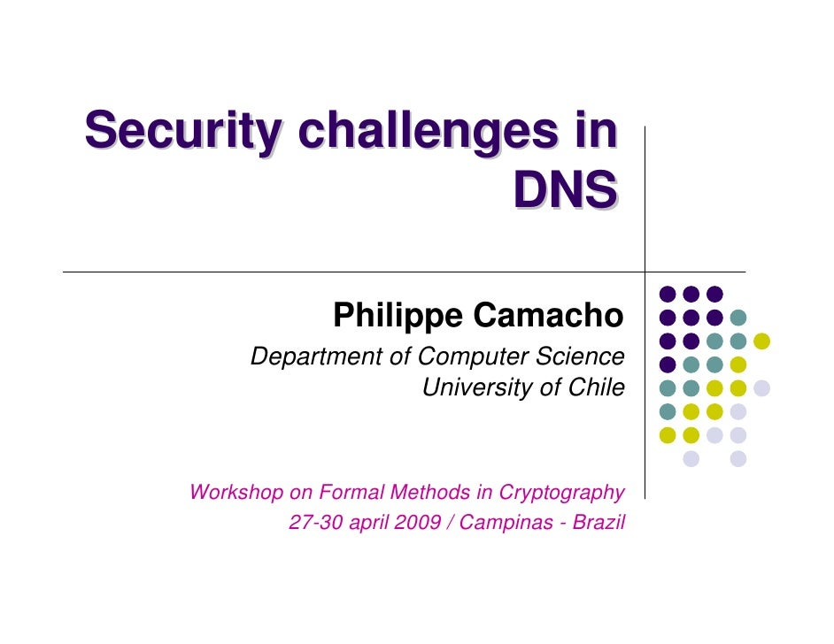 Security challenges in                 DNS                  Philippe Camacho          Department of Computer Science      ...