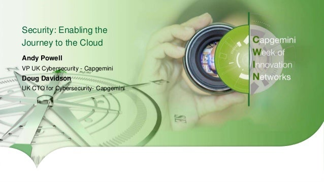 1Copyright © 2016 Capgemini and Sogeti – Internal use only. All Rights Reserved. Security: Enabling the Journey to the Clo...
