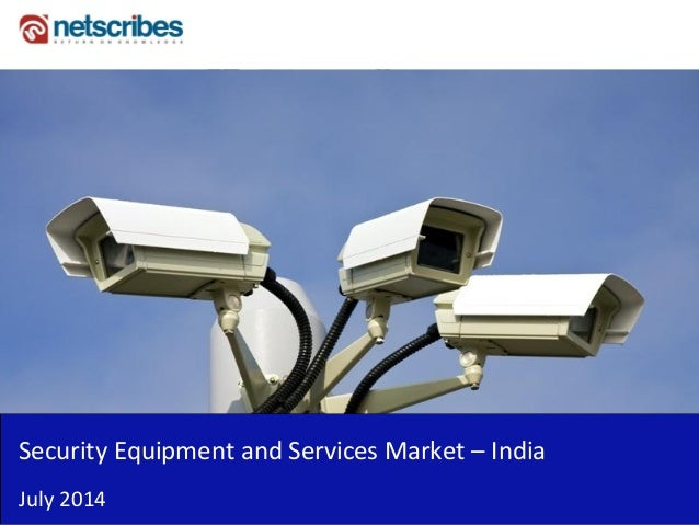 Security Equipment and Services Market – India July 2014