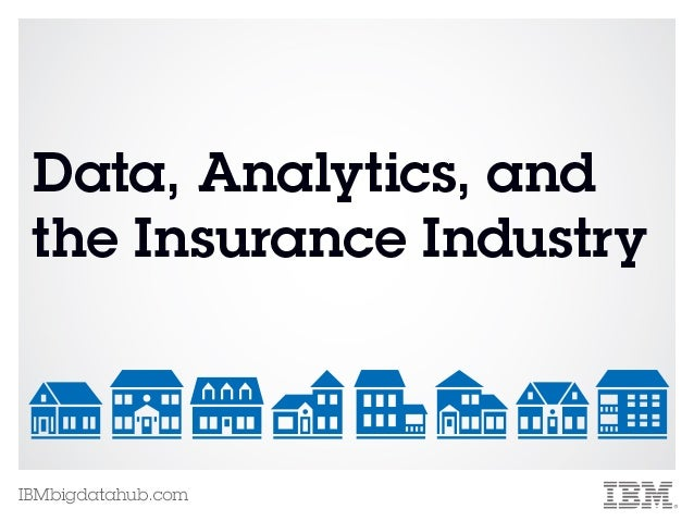 Data, Analytics and the Insurance Industry