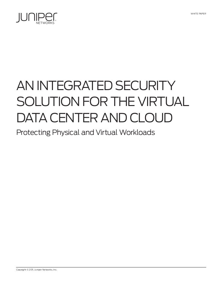 WHITE PAPERAN INTEgRATEd SECuRITySoluTIoN foR THE VIRTuAldATA CENTER ANd CloudProtecting Physical and Virtual WorkloadsCop...