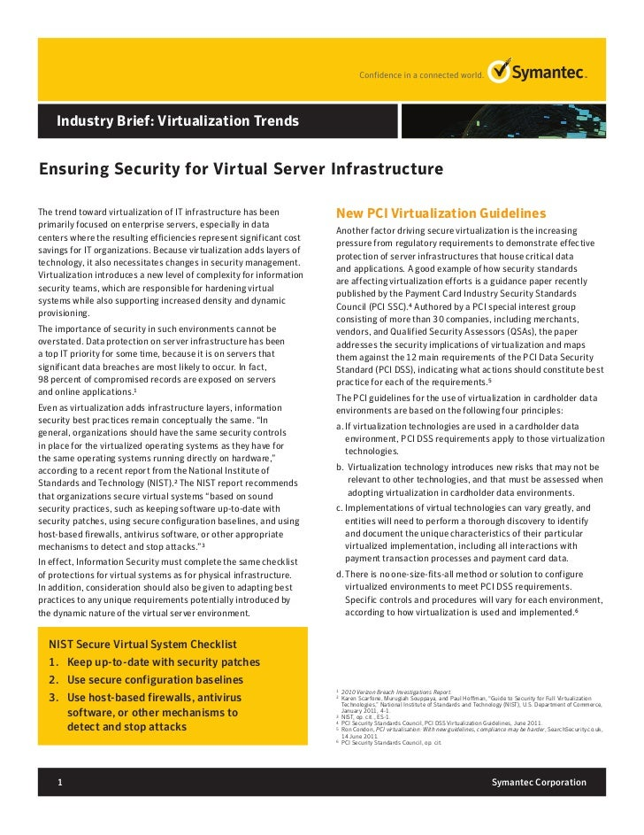 Industry Brief: Virtualization TrendsEnsuring Security for Virtual Server InfrastructureThe trend toward virtualization of...