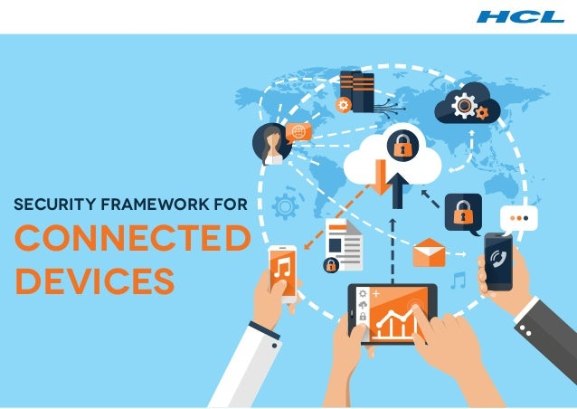 Security Framework for Connected devices