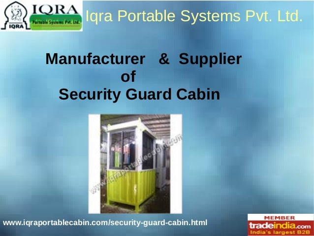 www.iqraportablecabin.com/security-guard-cabin.html Iqra Portable Systems Pvt. Ltd. Manufacturer & Supplier of Security Gu...
