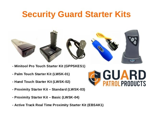 Security Guard Starter Kits - Minitool Pro Touch Starter Kit (GPPSKES1) - Palm Touch Starter Kit (LWSK-01) - Hand Touch St...