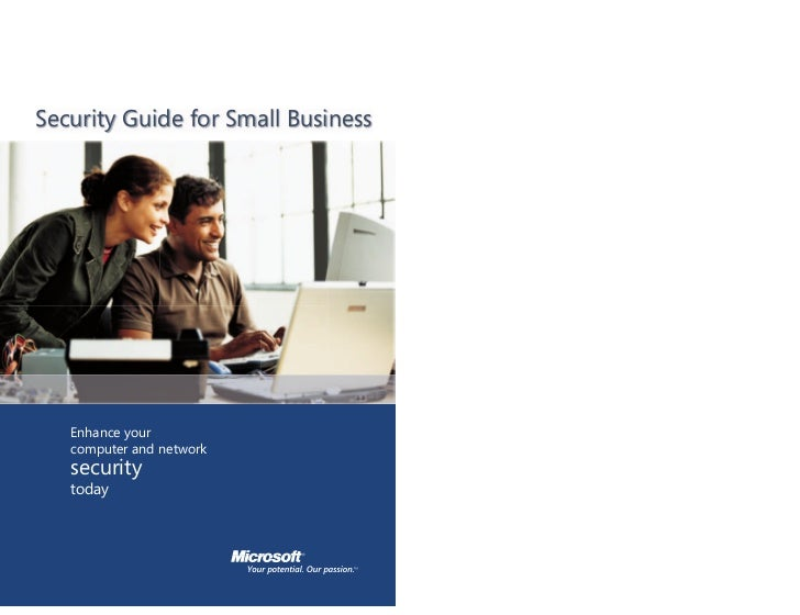 Security Guide for Small Business   Enhance your   computer and network   security   today