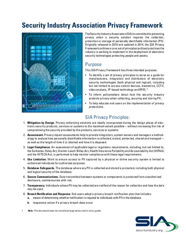 Security Industry Association Privacy Framework TheSecurityIndustryAssociation(SIA)iscommittedtoprotecting privacy when a ...