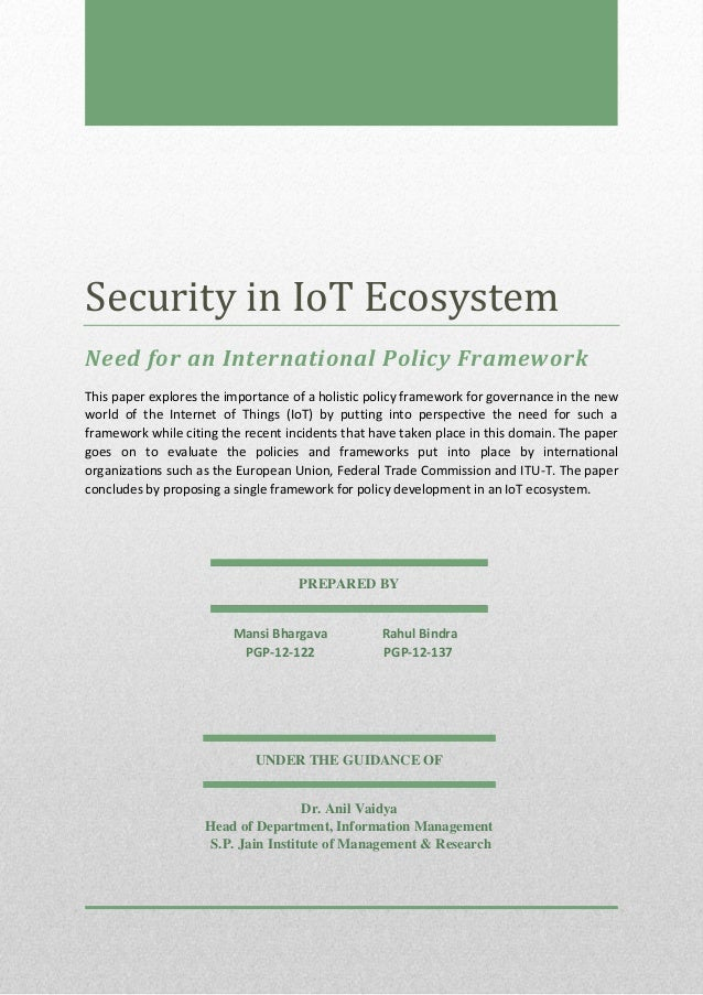 Security in IoT Ecosystem Need for an International Policy Framework This paper explores the importance of a holistic poli...
