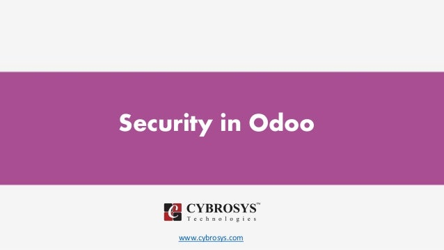www.cybrosys.com Security in Odoo