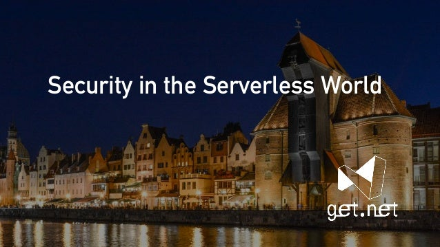 Security in the Serverless World