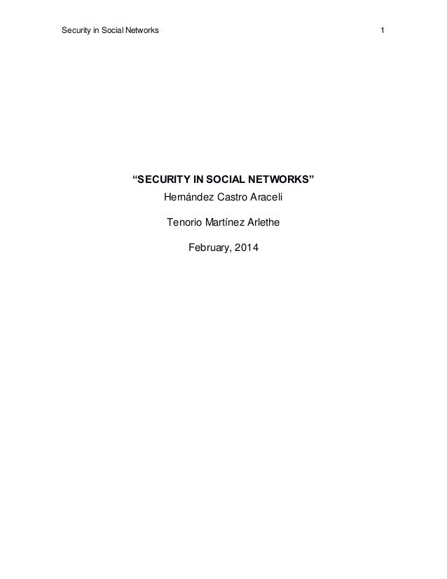 "Security in Social Networks 1 ""SECURITY IN SOCIAL NETWORKS"" Hernández Castro Araceli Tenorio Martínez Arlethe February, 20..."
