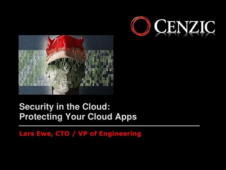Security in the Cloud: Protecting Your Cloud Apps Lars Ewe, CTO / VP of Engineering