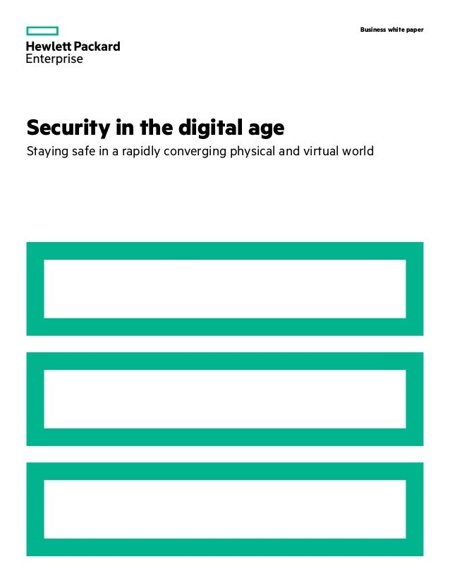 Business white paper Security in the digital age Staying safe in a rapidly converging physical and virtual world