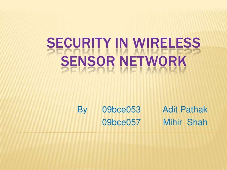 Security In Wireless Sensor Network <br />   By      09bce053         AditPathak<br />              09bce057         Mihir...