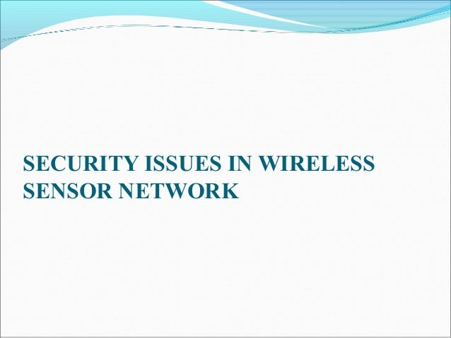 SECURITY ISSUES IN WIRELESS SENSOR NETWORK