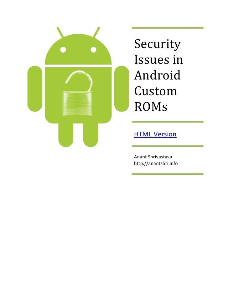 SecurityIssues inAndroidCustomROMsHTML VersionAnant Shrivastavahttp://anantshri.info