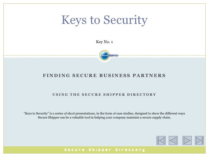 Keys to Security                                                     Key No. 1              FINDING SECURE BUSINESS PARTNE...