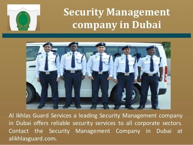 Security Management company in Dubai Al Ikhlas Guard Services a leading Security Management company in Dubai offers reliab...