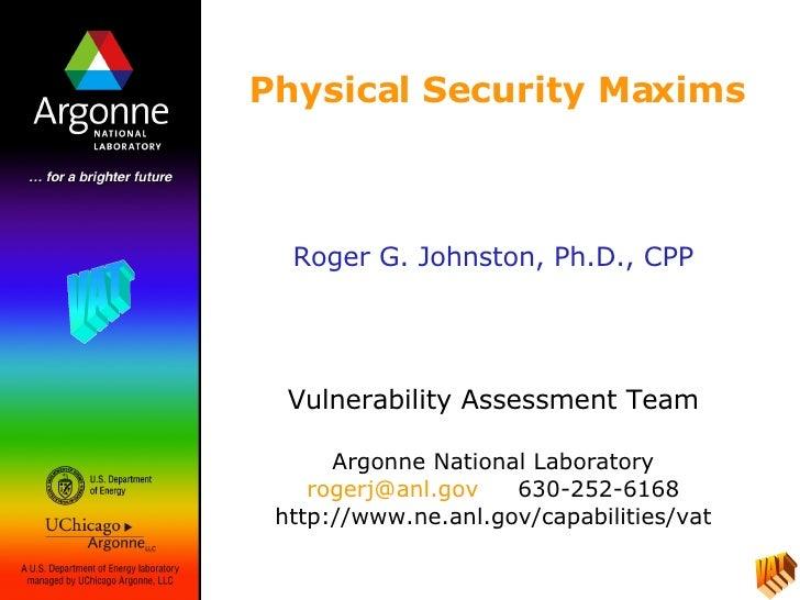 Roger G. Johnston, Ph.D., CPP Vulnerability Assessment Team Argonne National Laboratory [email_address]   630-252-6168 htt...