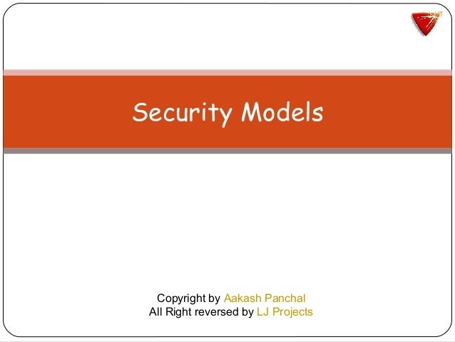 Security Models Copyright by Aakash Panchal All Right reversed by LJ Projects