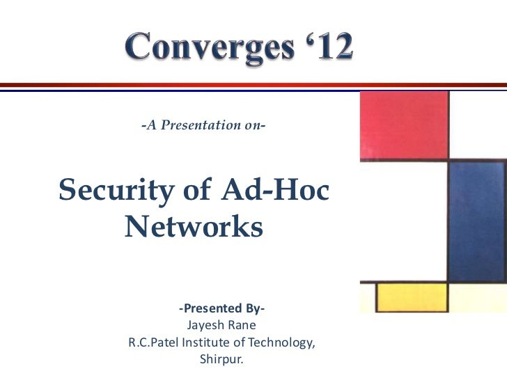 -A Presentation on-Security of Ad-Hoc    Networks             -Presented By-               Jayesh Rane    R.C.Patel Instit...