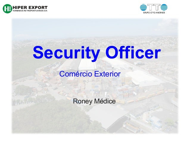 Security OfficerComércio ExteriorRoney Médice