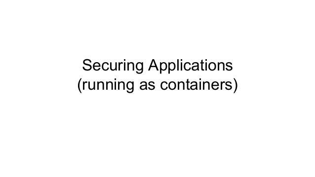 50 Container platform & application APIs ● Authentication and authorization ● LDAP integration ● End-point access controls...