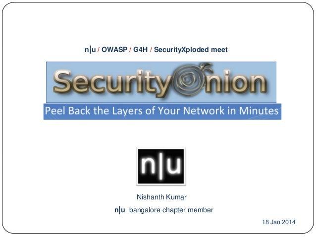 n|u / OWASP / G4H / SecurityXploded meet  Nishanth Kumar n|u bangalore chapter member 18 Jan 2014