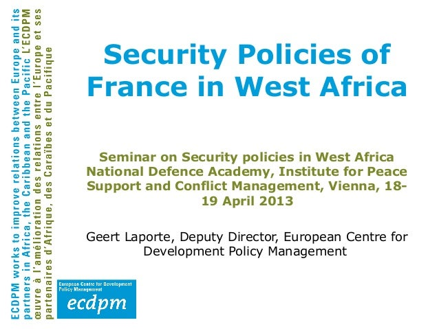 Security Policies ofFrance in West AfricaSeminar on Security policies in West AfricaNational Defence Academy, Institute fo...