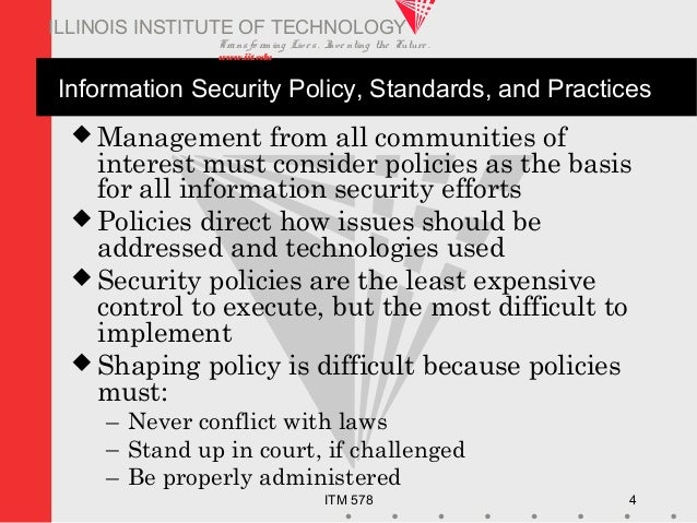 Transfo rm ing Live s. Inve nting the Future . www.iit.edu ITM 578 4 ILLINOIS INSTITUTE OF TECHNOLOGY Information Security...