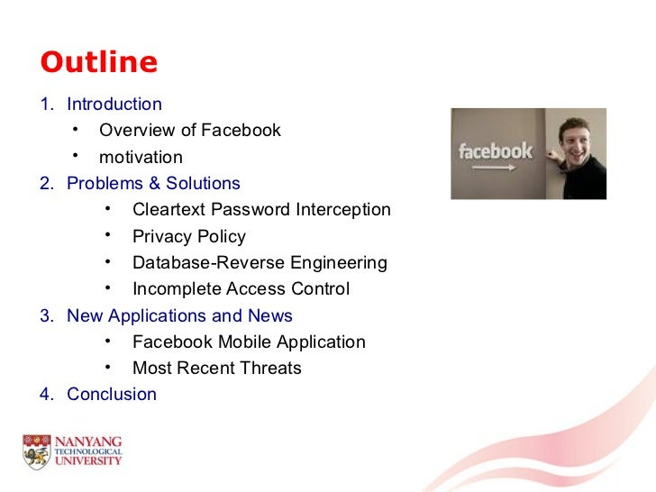 Outline <ul><li>Introduction </li></ul><ul><ul><li>Overview of Facebook </li></ul></ul><ul><ul><li>motivation </li></ul></...