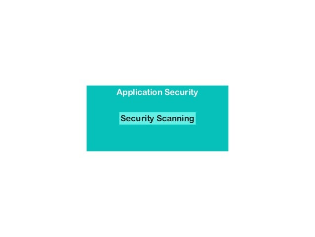 Information Security Application Security Security Scanning