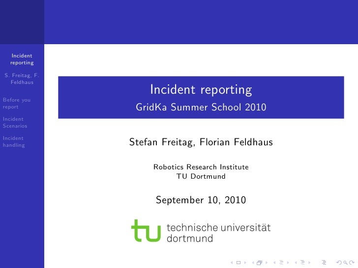 Incident   reporting  S. Freitag, F.   Feldhaus                      Incident reporting Before you report            GridK...